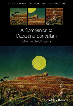 A Companion to Dada and Surrealism - A book cover entitled A Companion to Dada and Surrealism with a low yellow moon over an orange zig zagging wall behind a leafy field