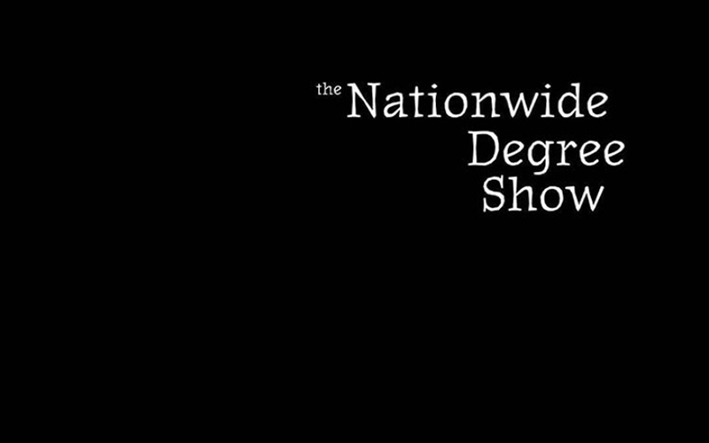 Black background with the words Nationwide Degree Show in white in the top right corner