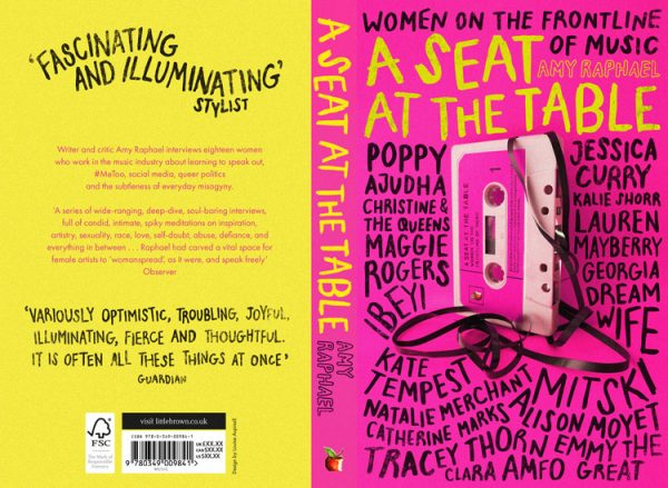 A Seat at the Table - Book cover design for 'A Seat at the Table: Women on the frontline of music' by BA Design for Publishing student Louise Aspinall. The front cover is neon pink, with the back cover a bright yellow. On the cover is a photograph of an unravelled cassette tape, and hand drawn typography surrounds it.