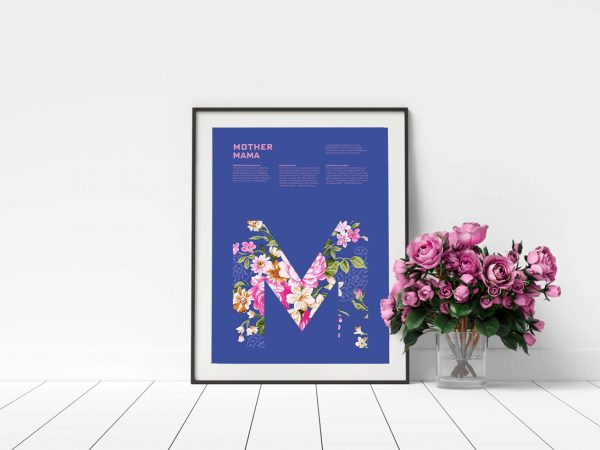 John Miller - Poster design for Mother Mama by BA Graphic Communication student John Miller. A blue poster with a large floral M, with pink body copy above. The poster is framed and photographed on a white floor next to a bunch of pink flowers.