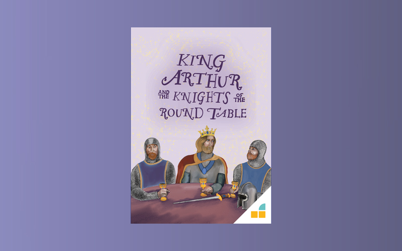 Book cover illustration of King Arthur and the knights of the round table